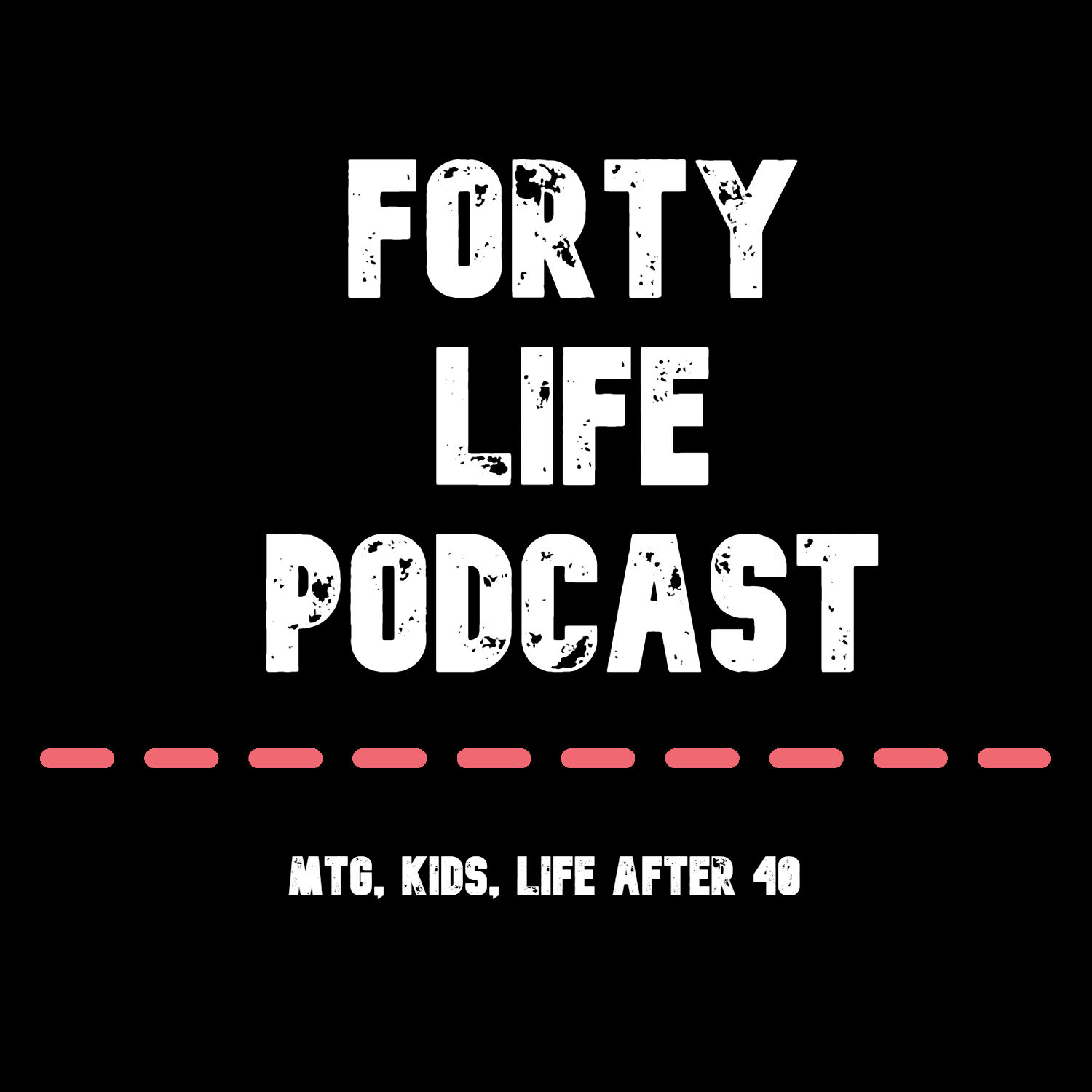Forty Life Podcast
